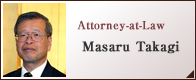 Attorney-at-Law  Masaru Takagi
